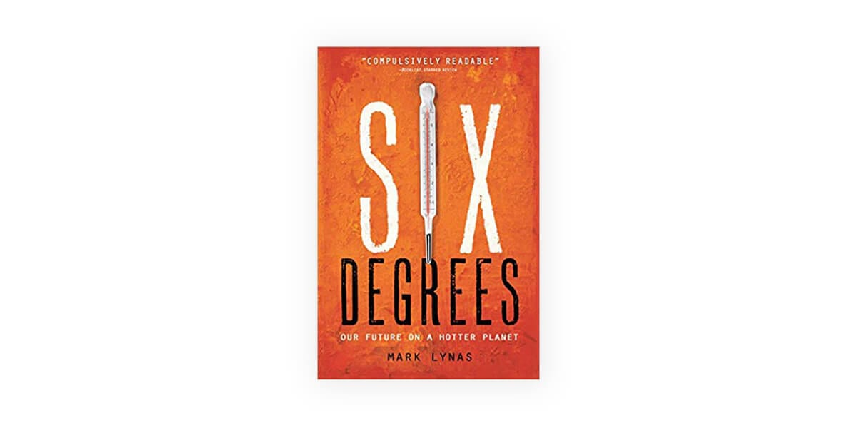 six degrees our future on a hotter planet book