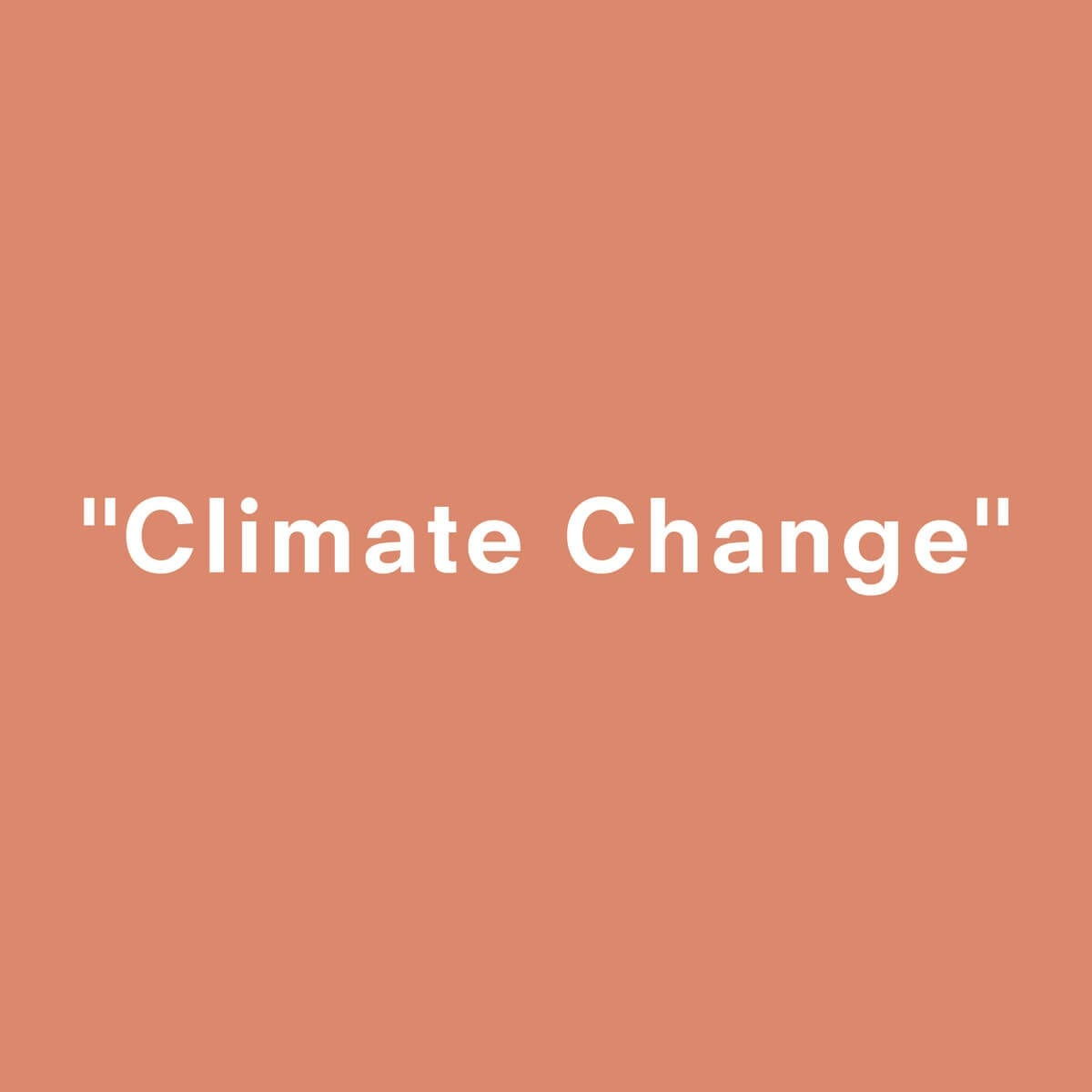 14 Climate Change Quotes That Will Inspire You